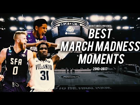 Best Moments in March Madness  20102017