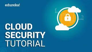 Cloud Security Tutorial | Cloud Security Fundamentals | AWS Training | Edureka