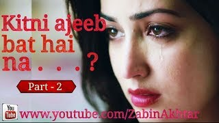 Kitni ajeeb baat hain na||Female Version||Part-2|| Heart touching|| Sad Emotional Story make you Cry