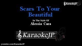 Scars to Your Beautiful (Karaoke) - Alessia Cara