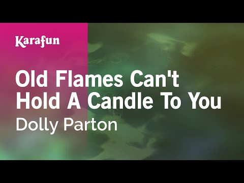 Karaoke Old Flames Can't Hold A Candle To You - Dolly Parton *
