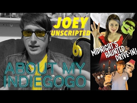 About My IndieGoGo - Joey Unscripted | JHF