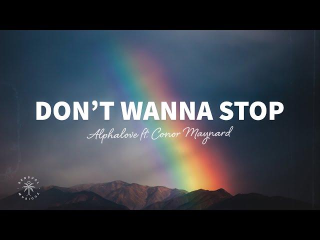 Alphalove ft. Conor Maynard - Don't Wanna Stop (Lyrics)