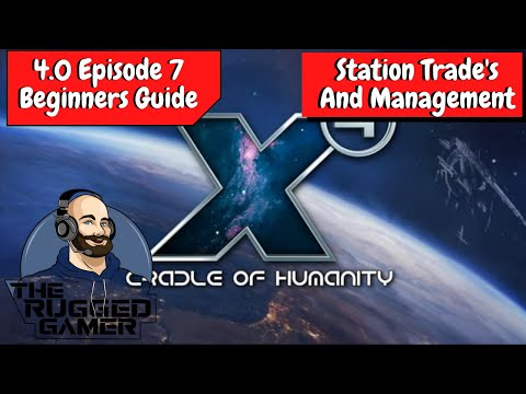 X4 Foundations v4.0   Absolute Beginners Guide - Episode 7 - Station Trades and Management