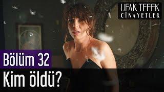 Ufak Tefek Cinayetler 32. Bölüm (Sezon Finali) - Kim Öldü?