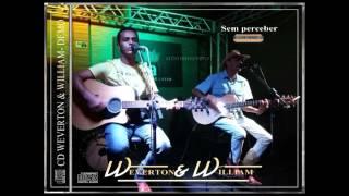 Além do infinito - WEVERTON E WILLIAM