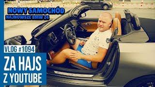 ZA HAJS Z YOUTUBE Nowy samochód BMW Z4 / VLOG #1084