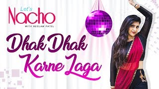 Let's Nacho with Neelam Patel - Dhak Dhak Karne Laga - Bollywood Dance Choreography