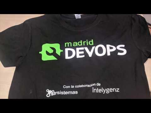 Madrid DevOps Febrero 2018; La La Land of DevOps Tools Integration