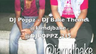 DJ Poppz - DJ Bake Theme ( Philly Club )