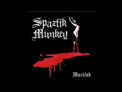 Spaztik Munkey - Mucktub (Full Album)