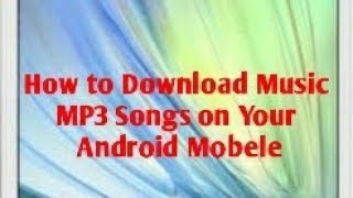Hindi || How to Song Free Download on Your Android Mobile.mp3