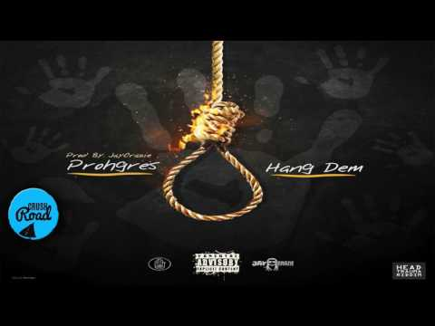 Prohgres - Hang Dem (Stop Violence Against Women) [Head Trauma Riddim] February 2017