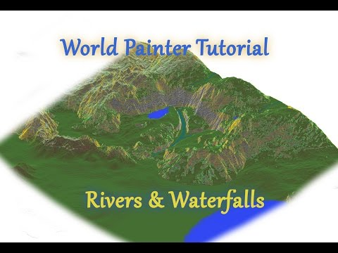 World Painter Tutorial: Rivers and Waterfalls