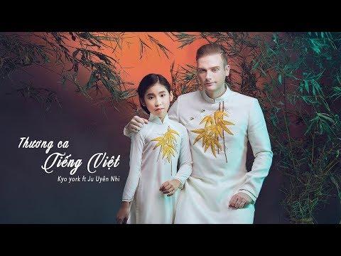 THƯƠNG CA TIẾNG VIỆT - Kyo York ft Ju Uyên Nhi