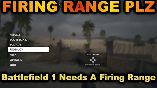 DICE, PLEASE ADD A FIRING RANGE to Battlefield 1 PS4 Gameplay