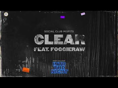 Social Club Misfits - Clear ft. Foggieraw (Audio)