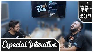 Flow Podcast #34 - ESPECIAL INTERATIVO