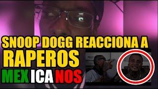 SNOOP DOGG REACCIONA A RAPEROS MEXICANOS |MUSICRAPHOOD