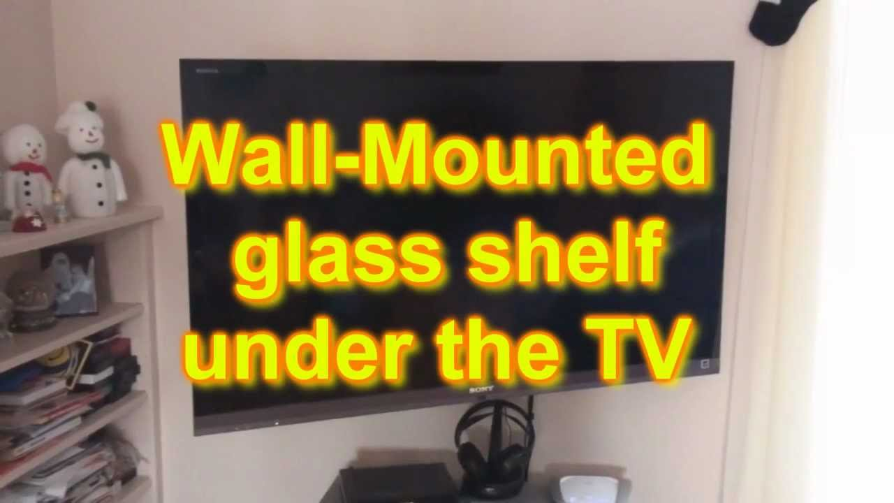 Wall Mounted Glass shelf under TV - YouTube