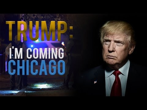 """Trump's Threat to Chicago, """"I'll send in the Feds."""""""