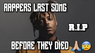 RAPPERS LAST SONG BEFORE THEY DIED 😰🙏🏼(Featuring Juice Wrld, XXXTENTACION, Pop Smoke, and more)
