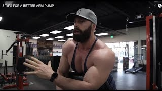 Re: Bradley Martyn - 3 TIPS FOR A BETTER ARM PUMP!