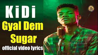 KiDi Gyal Dem Sugar Official Video lyrics