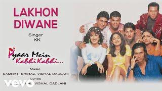 Lakhon Diwane - Official Audio Song   Pyaar Mein Kabhi Kabhi   KK   Vishal Dadlani