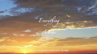 ARASHI - Everything  Piano cover
