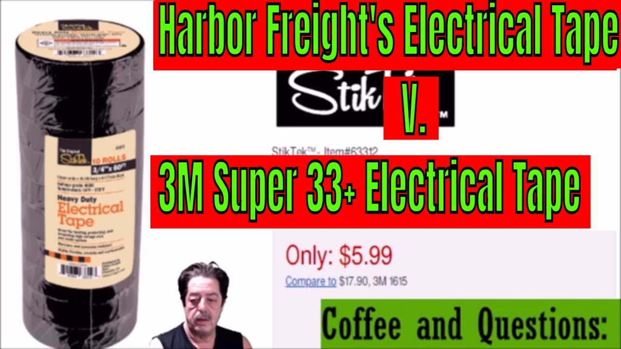 Harbor Freight Electrical Tape v  3M Super 33