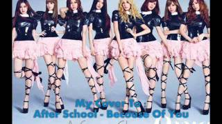 Download After School - Because Of You [My Singing Cover] - Cover By ManoOosh MP3 song and Music Video