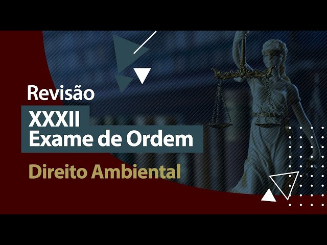 XXXII Exame de Ordem - Revisão - Direito Ambiental