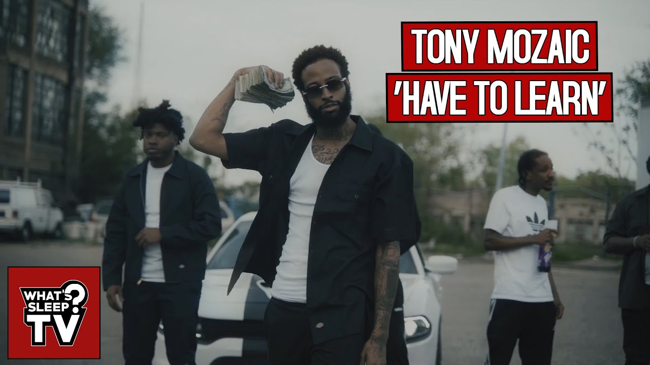 Tony Mozaic - Have To Learn