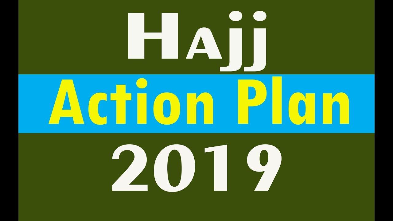 Action Plan for Haj 2019   Important dates for Hajj 2019  