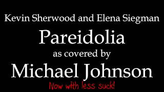 Kevin Sherwood and Elena Siegman - Pareidolia (updated instrumental cover)