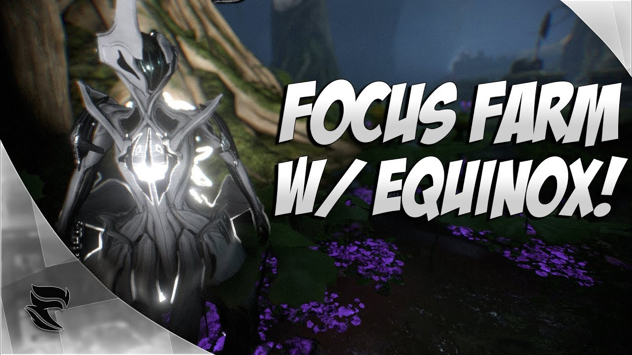 Best Way To Farm Focus Warframe 2019 Warframe: How To Farm Focus With Equinox!   YouTube