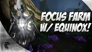 Warframe: How To Farm Focus With Equinox!