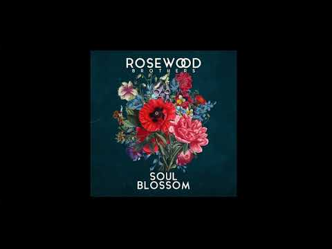 Rosewood Brothers - Soul Blossom/Full Album