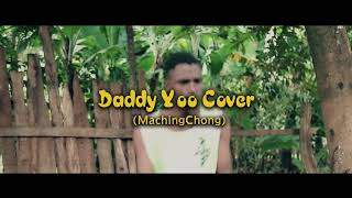 Daddy Yo Cover (Maching-Chong) - Abista Ves Kingmonda