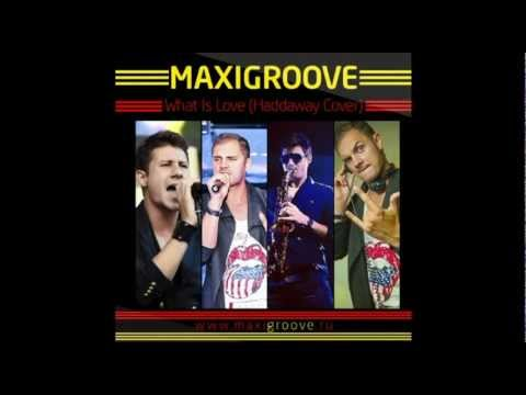 Клип Maxigroove - What Is Love