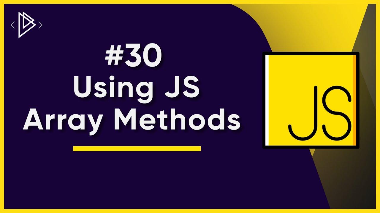 How to use JS Array Methods | JavaScript Full Tutorial