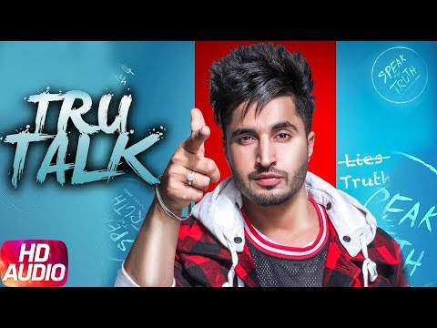 Tru Talk | Audio Song | Jassi Gill | Sukh E | Karan Aujla | New Song 2018 | Speed Records