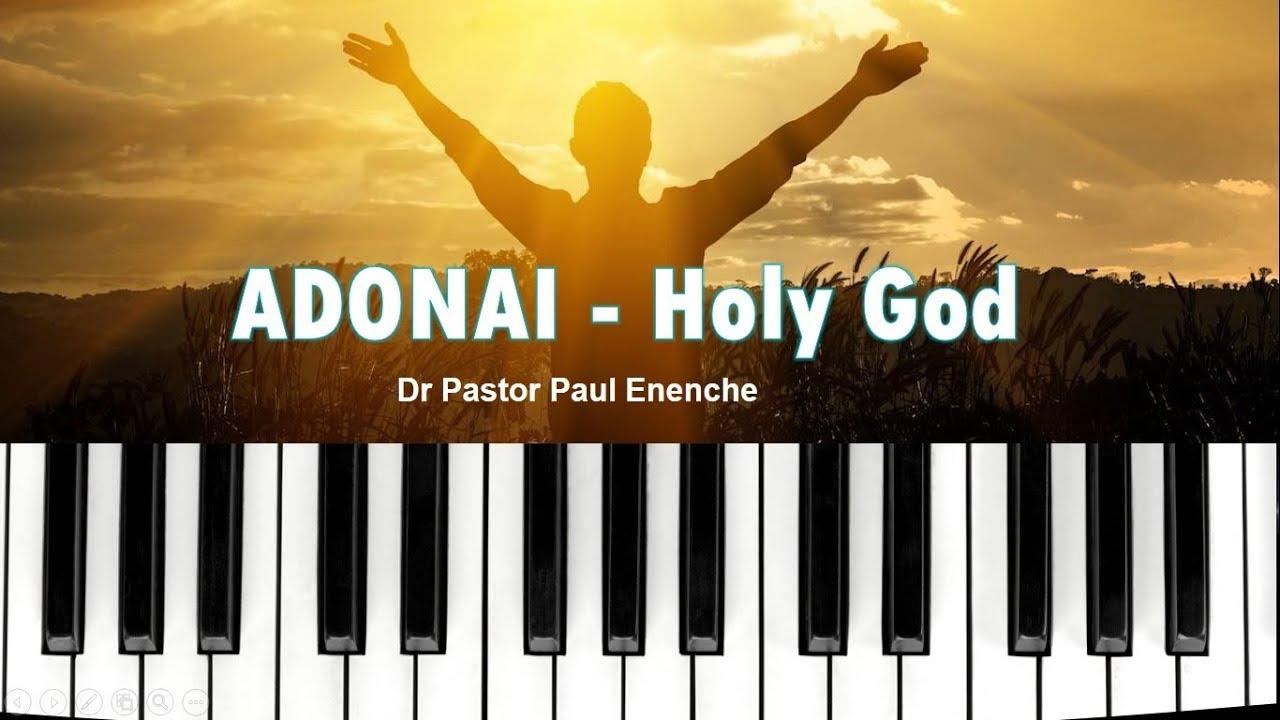 Download ADONAI - Holy God  [song] Dr Pastor Paul Enenche