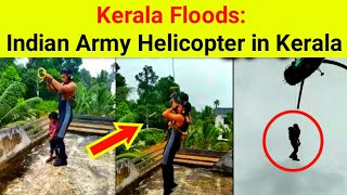 Kerala Flood Indian Army Helicopter Helped For This Child Kerala Rain 2018