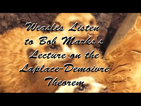 Weasels Listen to Bob Marks's Lecture on the Laplace-Demoivre Theorem