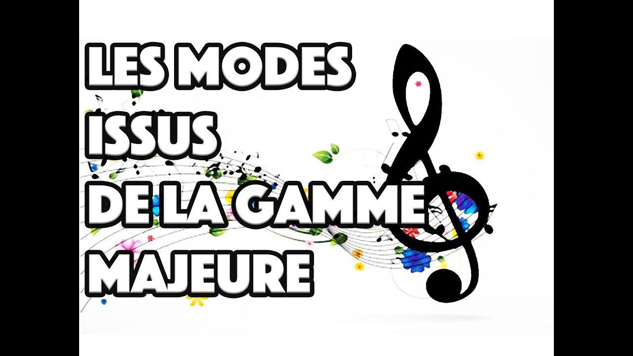 LES MODES ISSUS DE LA GAMME MAJEURE - LE GUITAR VLOG 040