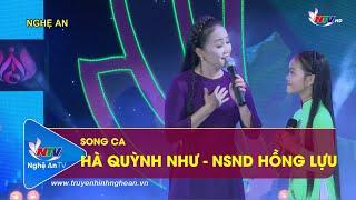 Song ca NSND Hồng Lựu ft Hà Quỳnh Như: Hành hương về quê Bác