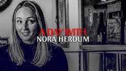 A Day With   Nora Heroum