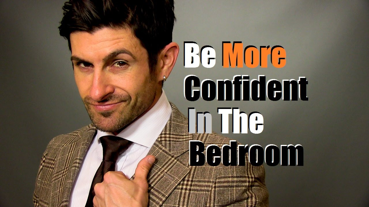 How To Be Confident In The Bedroom | Dealing With Sexual Insecurity